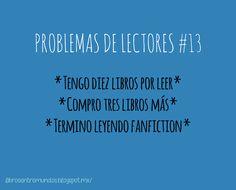 PROBLEMAS DE LECTORES #13 *Tengo diez libros por leer* *Compro tres libros más* *Termino leyendo Fanfiction*