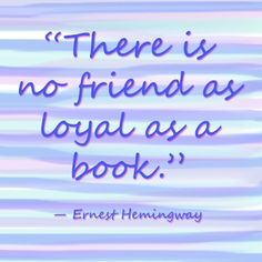 Thanks for this Hemingway. #LoveBooks #booksthatmatter #bookhugs #bloomingtwig #yourstory