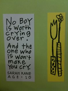 No boy is worth crying over. And the one who is won't make you cry.