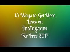 How to Get More Likes on Instagram for Free 2017 - 13 Ways