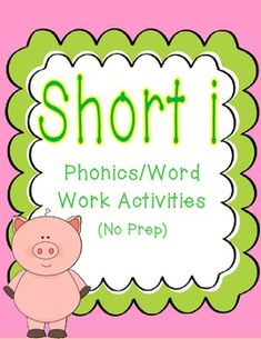 Short i phonics/word work activities - no prep, print and go $
