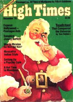 High Times Magazine.  Totally forgot about this until I just saw this pin. Christmas 1976