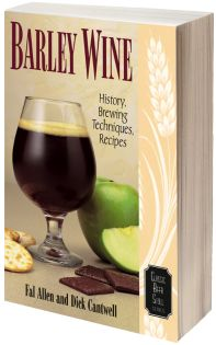 Barley Wine: History, Brewing Techniques and Recipes by Fal Allen and Dick Cantwell