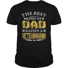 THE BEST DAD RAISES A VETERINARIAN SHIRTS - #t shirts #tshirt designs. SIMILAR ITEMS => https://www.sunfrog.com/Jobs/THE-BEST-DAD-RAISES-A-VETERINARIAN-SHIRTS-Black-Guys.html?id=60505