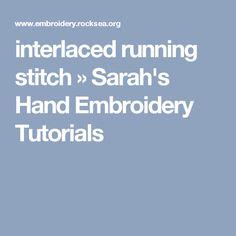 interlaced running stitch » Sarah's Hand Embroidery Tutorials