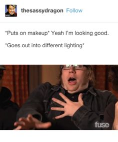 This tragedy that every makeup lover faces: | 18 Tumblr Posts That Are Only Funny To Makeup Lovers