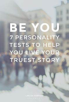 7 Personality Tests to Help You Live Your Truest Story