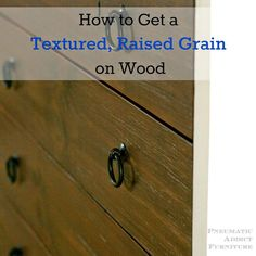 Detailed tutorial on how to achieve a textured, raised grain finish on #wood. Perfect with gray toned stains. #diyprojects #diyideas #diyinspiration #diycrafts #diytutorial