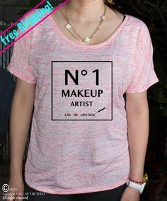 No.1 Makeup Artist Women's Shirt  Fun MakeUp Lover by CallOTWild