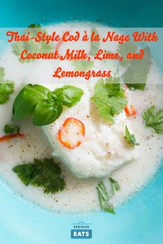 Thai-Style Cod la Nage With Coconut Milk Lime and Lemongrass Thai-Style Cod la Nage With Coconut Milk Lime and Lemongrass Serious Eats seriouseats Our Most Popular Recipes This quick nbsp hellip Fish In Coconut Milk, Cooking With Coconut Milk, Coconut Milk Recipes, Coconut Sauce, Fish Dishes, Seafood Dishes, Seafood Recipes, Thai Recipes, How To Cook Chili