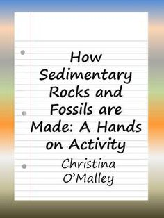 Primary Science activity to investigate how sedimentary rocks form and how fossils are preserved.  Students create their own rocks and fossil molds!