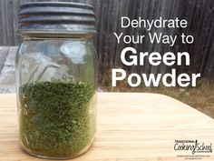 Dehydrate Your Way to Green Powder | I know I can freeze my greens for smoothies down the road, but I have an even better way of preserving the them -- I turn them into nutritious green powder which I can then add to countless dishes (even on the sly). Here's how to dehydrate greens into powder! | TraditionalCookingSchool.com