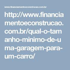http://www.financiamentoeconstrucao.com.br/qual-o-tamanho-minimo-de-uma-garagem-para-um-carro/