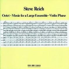 Steve Reich - Octet | Music For A Large Ensemble | Violin Phase