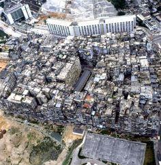Kowloon Walled City I know it's gone now but what an interesting place