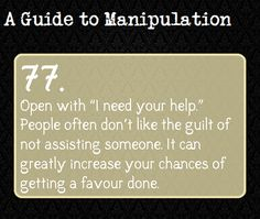 This is great knowledge to help you recognize when someone might be trying to manipulate you.