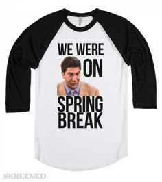 Friends Spring Break | What happens on Spring Break stays on Spring Break. Leave your worries, and significant others behind this Spring Break, and party! Just like Ross (Friends) one-night stand with Chloe wasn't him cheating on Rachel... because they were on a break! #Skreened