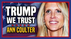 In Trump We Trust | Ann Coulter and Stefan Molyneux