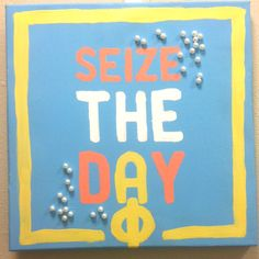 Alpha Phi- seize the day