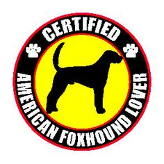 """Certified #american #foxhound lover 4"""" #sticker,  View more on the LINK: http://www.zeppy.io/product/gb/2/200288078785/"""
