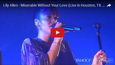 Watch: Lily Allen - Miserable Without Your Love (Live in Houston, TX 2014) See lyrics here: http://lilyallen-lyrics.blogspot.com/2016/05/miserable-without-your-love-lyrics-lily.html #lyricsdome