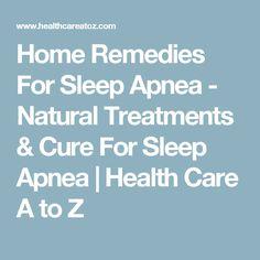 Home Remedies For Sleep Apnea - Natural Treatments & Cure For Sleep Apnea | Health Care A to Z