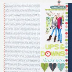 Remember Ups and Downs Design by Erin Clarkson Write a letter to your child, as Erin did in this account of life as a single mom, and pair it with a favorite photo. Highlight key words by making them bold or a different color before printing them. Editor's Tip: If you include a lot of text on your page, keep the rest of the design fairly simple