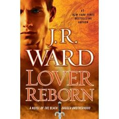 Lover Reborn: A Novel of the Black Dagger Brotherhood - This title will be released on March 27, 2012.