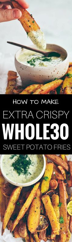 How to make extra crispy whole 30 sweet potato fries and dipping sauce. pinterest:  katepisors