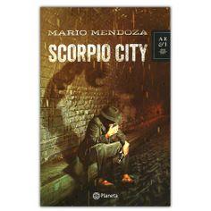 Scorpio city – Mario Mendoza - Grupo Planeta  http://www.librosyeditores.com/tiendalemoine/3999-scorpio-city-9789584239426.html  Editores y distribuidores