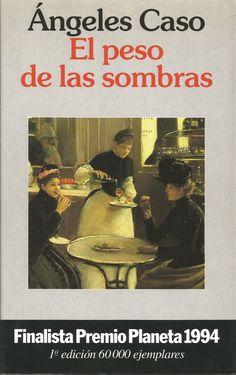 El peso de las sombras, de Ángeles Caso. Enlace: http://litteraletra.blogspot.com.es/2015/12/el-peso-de-las-sombras.html