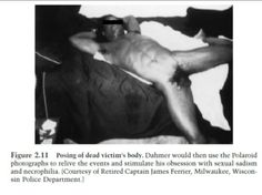 jeffrey dahmer loved the human body and thought that there was nothing more beautiful than a dead body
