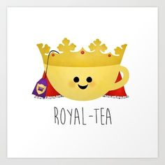 Because you're Royal -TEA. Thanks A Little Leafy! Collect your choice of gallery quality Giclée, or fine art prints custom trimmed by hand in a variety of sizes with a white border for framing. Tea Puns, Chai, Funny Puns, Tea Quotes Funny, Hilarious, Animal Puns, Royal Tea, Cuppa Tea, Tea Art