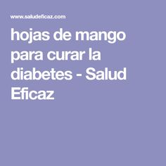 hojas de mango para curar la diabetes - Salud Eficaz