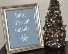 """Love this """"Baby It's Cold Outside"""" free printable <3"""