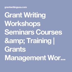 Grant Writing Workshops Seminars Courses & Training | Grants Management Workshops Seminars Courses & Training | Grant Writing USA