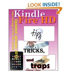 Kindle Fire Tips, Tricks and Traps: A How-To Tutorial for the Kindle Fire HD: Edward Jones: