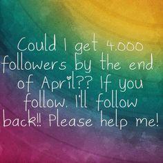 Follow?? I'll follow back!! 4,000 followers?? Please help me!