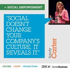 "One of those things that seem very obvious once someone (like in this case Sandy Carter) puts words to it ""Social doesn't change your company's values"""