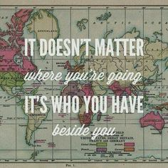 What matters is who's beside you!