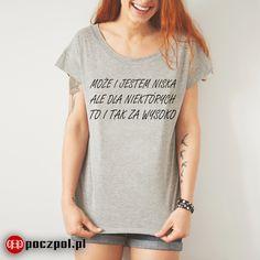 Może i jestem niska ale dla niektórych to i tak za wysoko - Poczpol. Funny Quotes, Funny Memes, Cool T Shirts, Ale, Projects To Try, T Shirts For Women, Humor, Pattern, Outfits