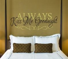 Always Kiss Me Goodnight Bedroom Vinyl Wall by JustTheFrosting, $23.00