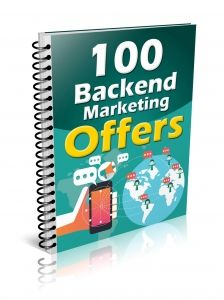 100 Backend Marketing Offers  -  Discover special backend offers you can create to increase your sales after your prospect takes a certain action!