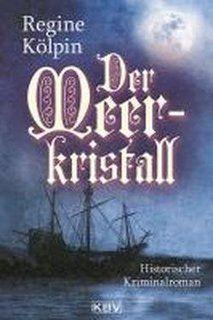 Medienhaus: Regine Kölpin – Der Meerkristall (Historischer Kri...