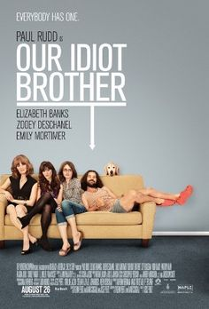 """""""Our Idiot Brother"""" - Paul Rudd is so amazing! Funny and sad sometimes, but uplifting in the end."""