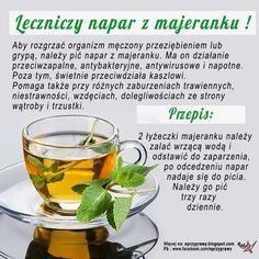 Leczniczy napar z majeranku . Healthy Drinks, Healthy Eating, Healthy Recipes, Healthy Food, Slow Food, Nutrition Tips, At Home Workouts, Health And Beauty, Healthy Habits