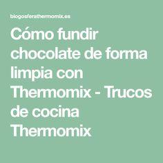 Cómo fundir chocolate de forma limpia con Thermomix - Trucos de cocina Thermomix
