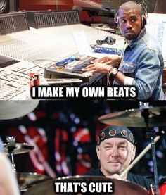 Tuesday's Memes – Neil Peart – 2 Loud 2 Old Music Papa Roach, Breaking Benjamin, Garth Brooks, Sara Bareilles, Drummer Quotes, Drummer Humor, Drummer Boy, A Farewell To Kings, Rush Concert