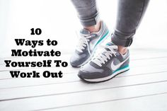 10 Ways to Motivate Yourself To Work Out