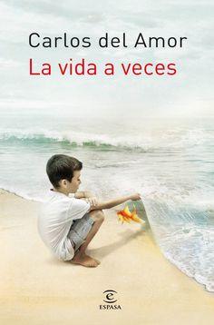Carlos del Amor - La Vida a Veces